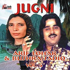 Amazon.com: Jugni Vol. 5: Arif Lohar & Bushra Sadiq: MP3