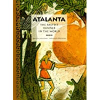Atalanta: The Fastest Runner in the World