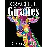 Graceful Giraffe Coloring Book: Beautiful Giraffes Adult Coloring Book
