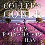 The View from Rainshadow Bay: A Lavendar Tides Novel, Book 1 | Colleen Coble