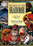Sign of the Seahorse, Graeme Base, 0613087550