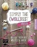 Simply the Wollrest: Kreative Ideen aus Wollresten häkeln