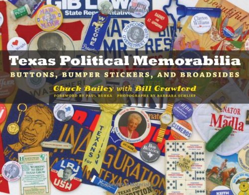 Read Online Texas Political Memorabilia: Buttons, Bumper Stickers, and Broadsides (Clifton and Shirley Caldwell Texas Heritage Series) pdf