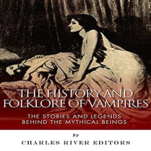 The History and Folklore of Vampires Audiobook