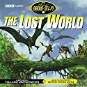 The Lost World (Dramatised) Audiobook by Sir Arthur Conan Doyle Narrated by Francis de Wolff, Gerald Harper, Carol Boyd