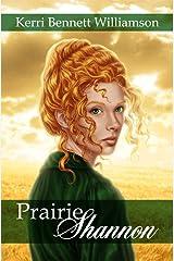 Prairie Shannon Kindle Edition