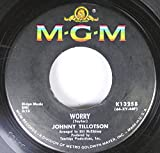 JOHNNY TILLOTSON 45 RPM WORRY / SUFF'RIN' FROM A HEARTACHE