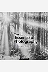 The Essence of Photography: Seeing and Creativity by Bruce Barnbaum (20-Nov-2014) Paperback Paperback