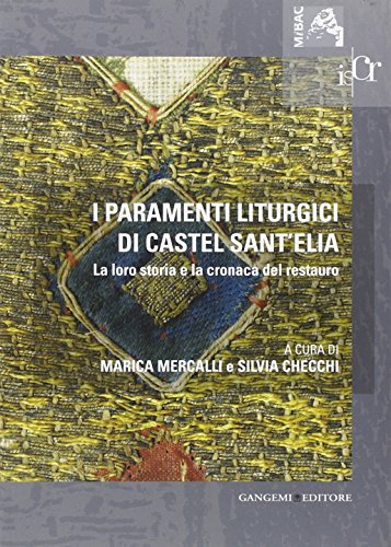 I-paramenti-liturgici-di-Castel-santElia-La-loro-storia-e-la-cronaca-del-restauro