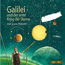 Galilei und der erste Krieg der Sterne Hörbuch von Luca Novelli Gesprochen von: Ulrich von Bock, Peter Kaempfe
