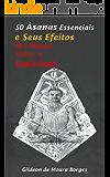50 Asanas Essenciais e Seus Efeitos Sobre os Planos Físico e Espiritual