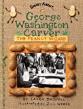 img - for George Washington Carver: The Peanut Wizard (Smart About History) book / textbook / text book