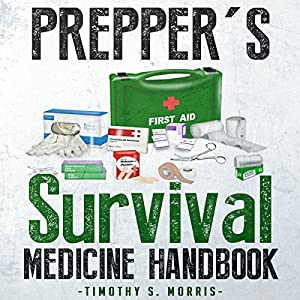 Prepper's Survival Medicine Handbook Audiobook