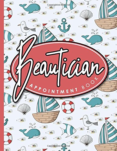 Beautician Appointment Book: 7 Columns Appointment Note, At A Glance Appointment Book, Large Appointment Book, Cute Navy Cover (Volume 32) PDF