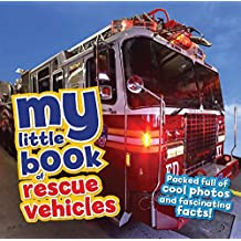 My Little Book of Rescue Vehicles: Packed full of cool photos and fascinating facts!