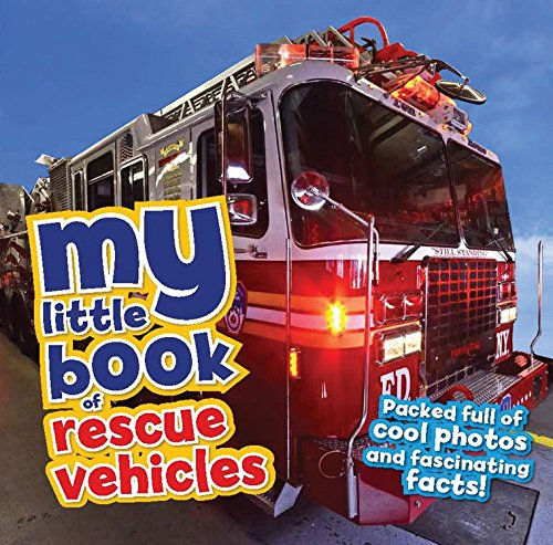 My Little Book of Rescue Vehicles: Packed full of cool photos and fascinating ()