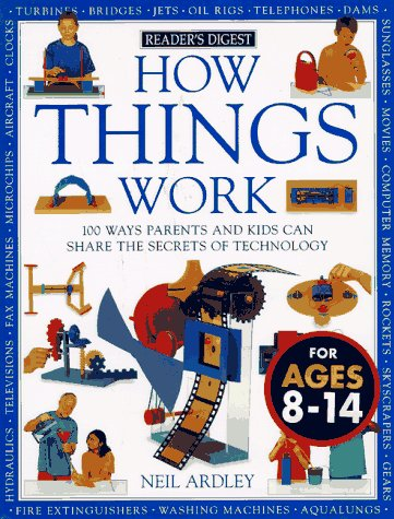 How Things Work: 100 Ways Parents and Kids Can Share the Secrets of Technology