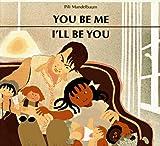 You Be Me, I'll Be You, Pili Mandelbaum, 0916291472