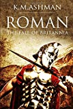 Roman - The Fall of Britannia: Volume 1 (The Roman Chronicles)