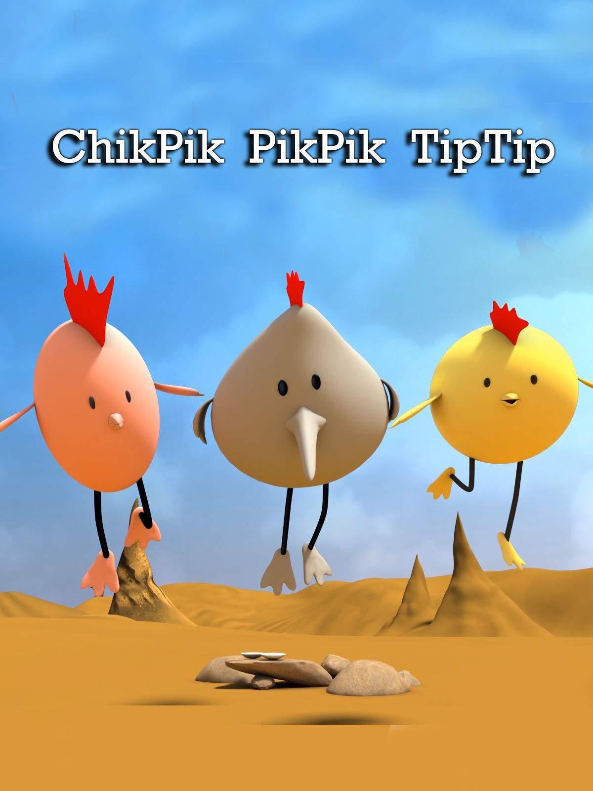 ChikPik PikPik TipTip