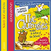 The Clumsies Make a Mess of the School: The Clumsies, Book 5 | Sorrel Anderson