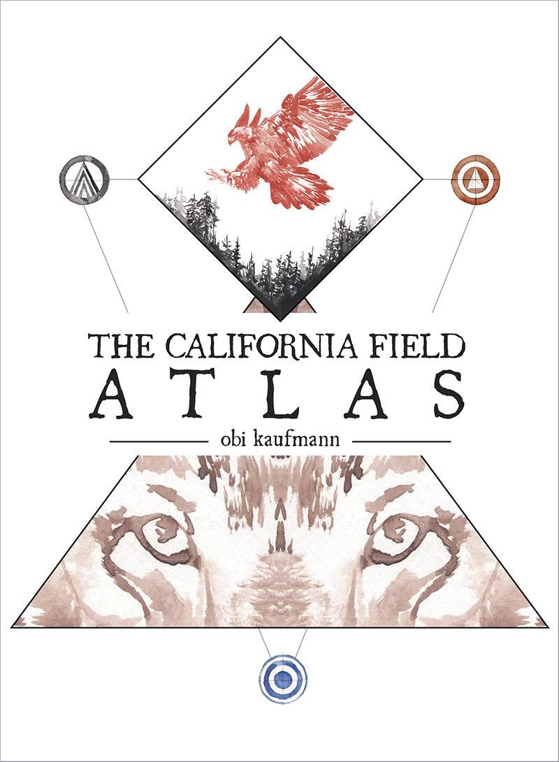 The California Field Atlas by Heyday