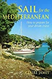 Sail for the Mediterranean: How to Prepare for Your Dream Cruise