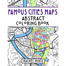 Famous Cities Maps - Abstract Coloring Book: Relaxing Map Patterns - European and American – Rome, Paris, Jerusalem, New York City, Moscow