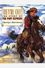 They're Off! : The Story of the Pony Express Paperback