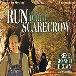 Run From a Scarecrow | Irene Bennett Brown