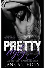 Pretty Ugly (Addicted Hearts) (Volume 2) Paperback