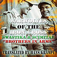 Swastika and Scimitar: Brothers in Arms: Warwolves of the Iron Cross Audiobook by Hans Krampe Narrated by Eric Linden