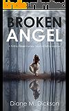 BROKEN ANGEL: a thrilling murder mystery, full of nail-biting suspense