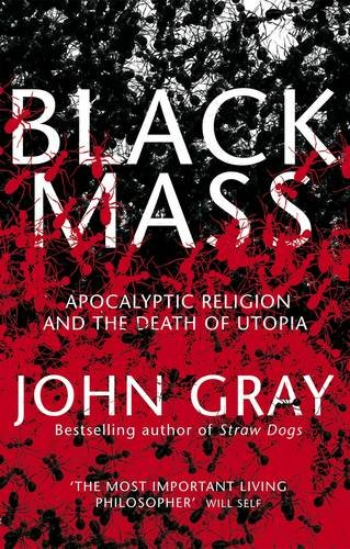 Free Black Mass: Apocalyptic Religion and the Death of Utopia [E.P.U.B]
