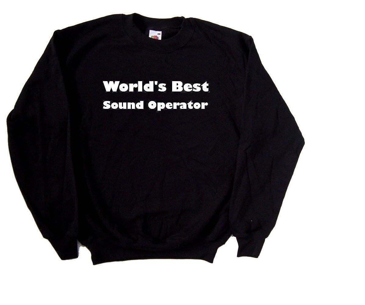 Worlds Best Sound Operator Black Sweatshirt