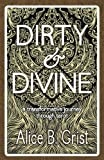 img - for Dirty & Divine: a transformative journey through tarot book / textbook / text book