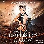The Emperor's Arrow | Lauren D. M. Smith