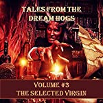 Tales from the Dream Hogs: The Selected Virgin | Wade York