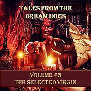 Tales from the Dream Hogs: The Selected Virgin Audiobook
