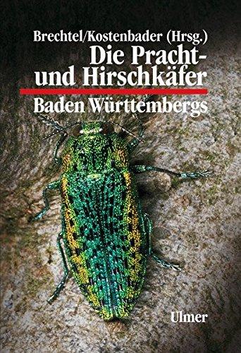 Die Pracht- und Hirschkäfer Baden-Württembergs (Grundlagenwerke Baden-Württemberg)