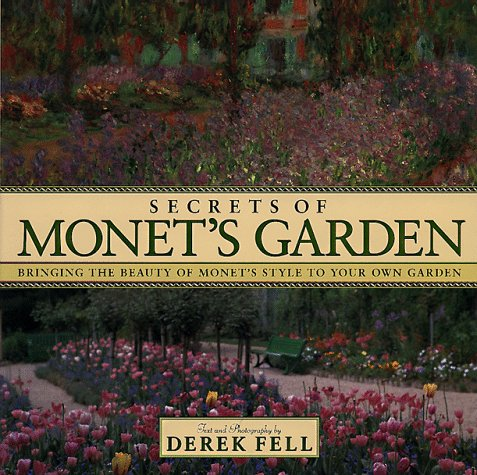 Read Online Secret's of Monet's Garden: Bringing the Beauty of Monet's Style to Your Own Garden pdf