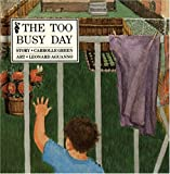 The Too Busy Day, Carrolle Green and Leonard Aguanno, 092030334X