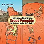 The Easies Capture the Great Pumpkin | M.J. ANDERSON