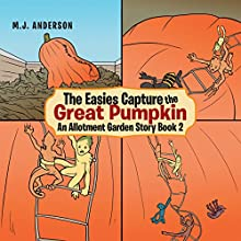 The Easies Capture the Great Pumpkin Audiobook by M.J. ANDERSON Narrated by Adam Croasdell