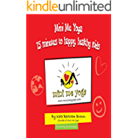 Mini Me Yoga 15 minutes to happy, healthy kids: This book is designed to be a FUN practical tool in your daily life.