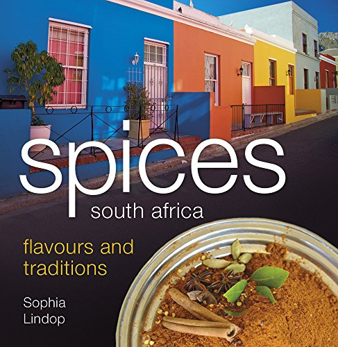 Spices South Africa Flavours and Traditions by Sophia Lindop
