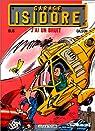 Garage Isidore, tome 2 : J'ai un bruit par Gilson