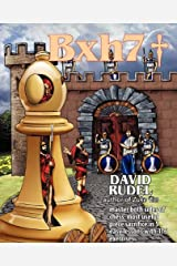 Bxh7: Master both sides of chess' most useful piece sacrifice in 5 easy lessons and 116 exercises Paperback