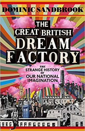 Read The Great British Dream Factory: The Strange History of Our National Imagination PDF, azw (Kindle), ePub