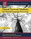img - for Neural Network Methods in Natural Language Processing (Synthesis Lectures on Human Language Technologies) book / textbook / text book